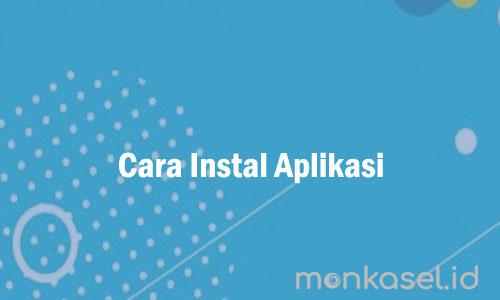 Cara Instal Aplikasi