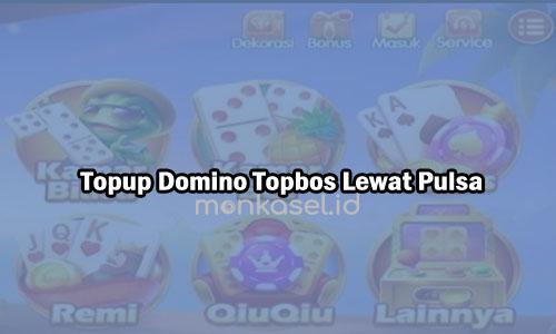 Topup Domino Topbos Lewat Pulsa